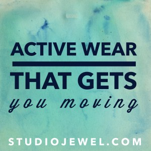 active wear that gets you moving and keeps you inspired