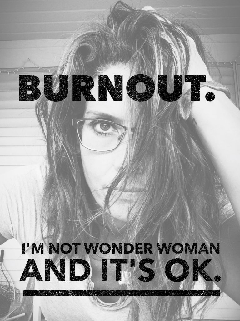 creative burnout and being super woman