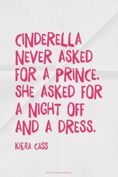 quote. thank you cinderella!