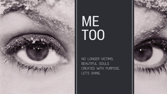 #metoo let's never stop sharing our stories and lifting each other up
